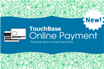 TouchBase is the District's new online payment portal for student fines and fees