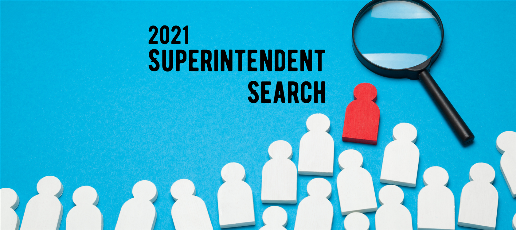 Superintendent Search:  Finalists Update on March 29, 2021
